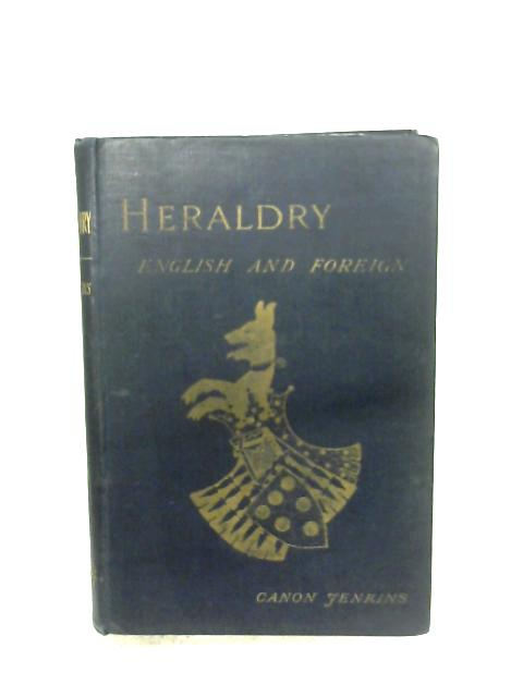 Heraldry: English And Foreign by Robert C. Jenkins