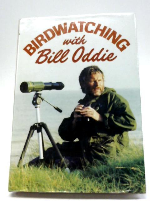 Birdwatching With Bill Oddie By Oddie, Bill