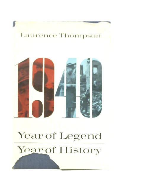 1940 Year of Legend, Year of History By Laurence Thompson