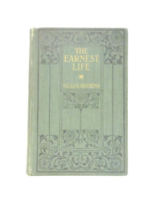 The Earnest Life By Silas K. Hocking
