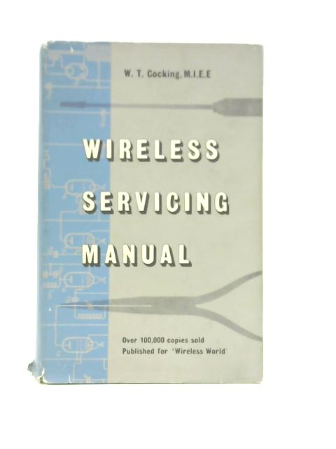 Wireless Servicing Manual By W T Cocking