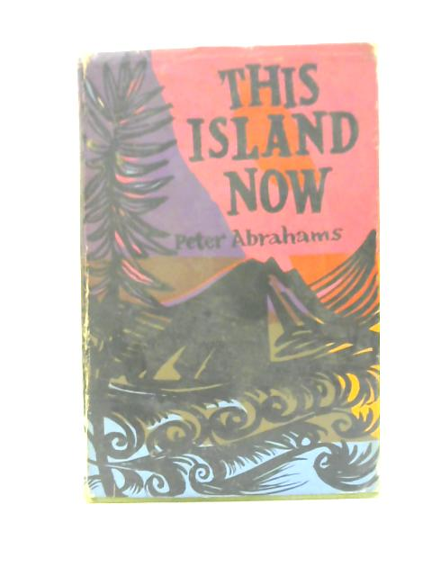This Island Now By Peter Abrahams