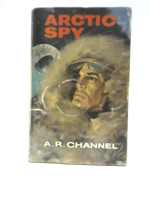 Arctic Spy By A.R Channel