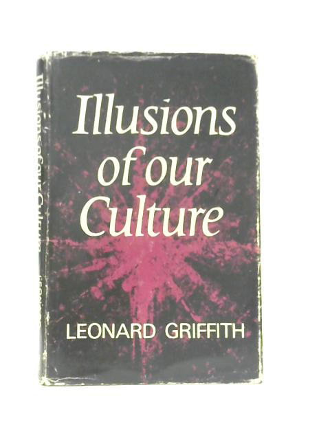 Illusions of Our Culture By A.Leonard Griffith