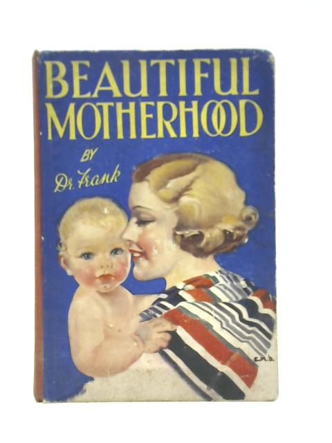 Beautiful Motherhood by Doctor Frank