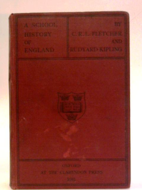 A School History of England by C R L Fletcher