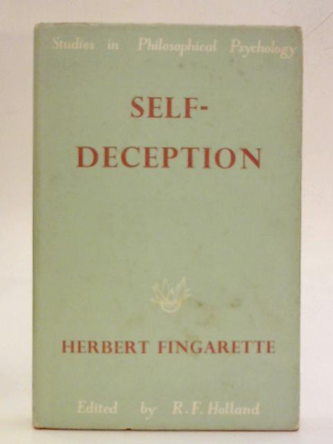 Self-deception (Study in Philosophy Psychology) by Herbert Fingarette