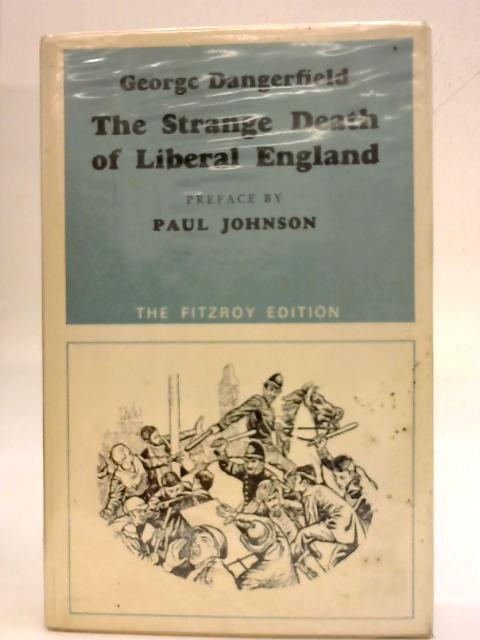 Strange Death of Liberal England by George Dangerfield