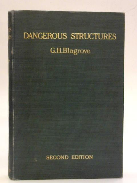 Dangerous Structures and How to Deal with Them By G. H. Blagrove