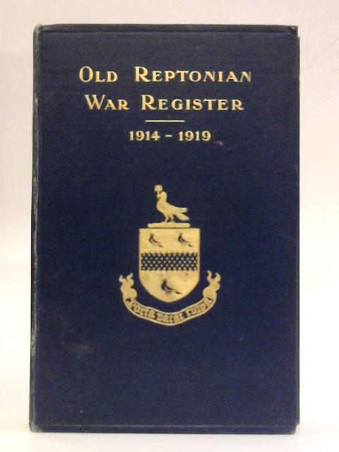 Old Reptonian War Register, 1914-1919. by Anon.