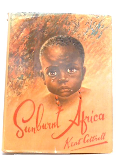 Sunburnt Africa by Kent Cottrell