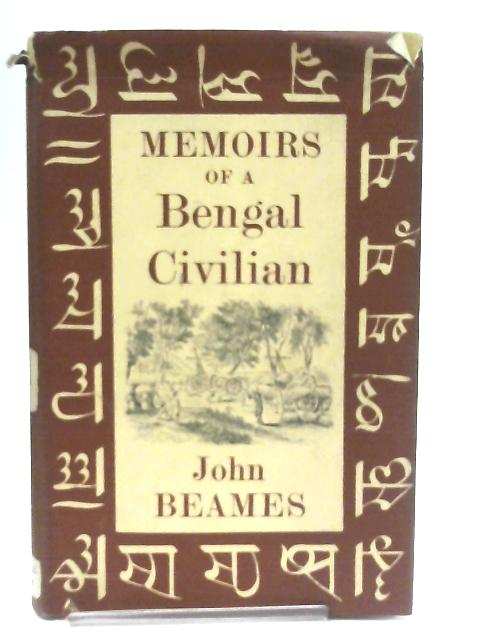 Memoirs of a Bengal civilian By John Beames