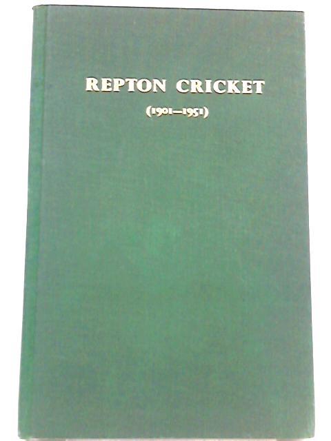 Repton Cricket (1901-1951) By F. R. D'O. Monro