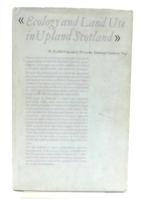 Ecology and Land Use in Upland Scotland By D. N. McVean