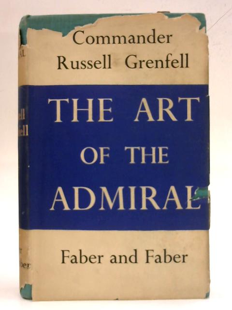 The Art of the Admiral By Russell Grenfell
