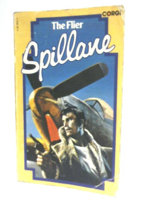 The Flier by Mickey Spillane