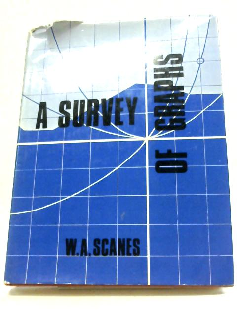 A Survey of Graphs By W.A Scanes