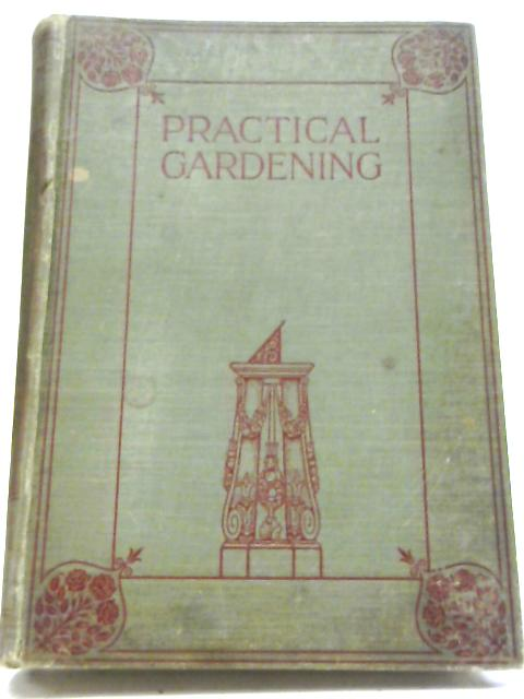 Practical Gardening for Pleasure and Profit Vol. III Practical Fruit Growing By Walter P Wright