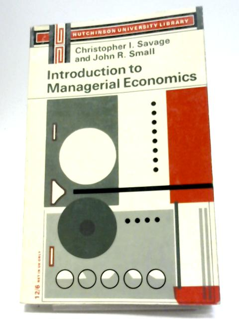 Introduction to Managerial Economics (University Library) by Christopher I. Savage