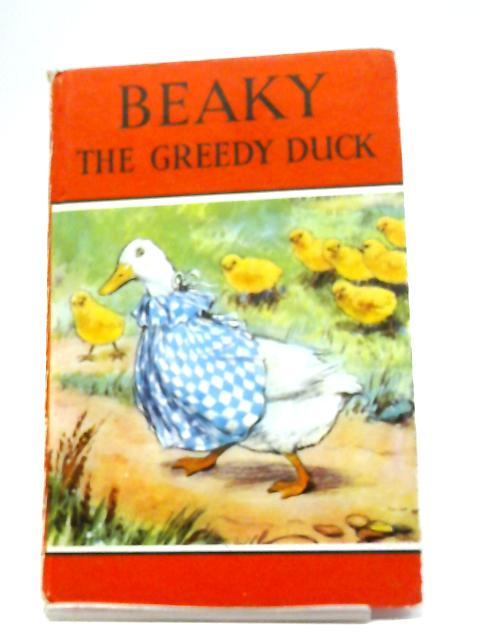 Beaky The Greedy Duck by Noel Barr