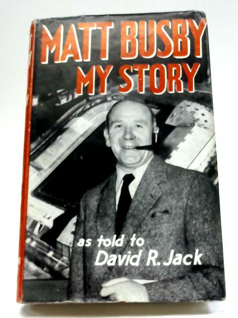 My Story By Matt Busby