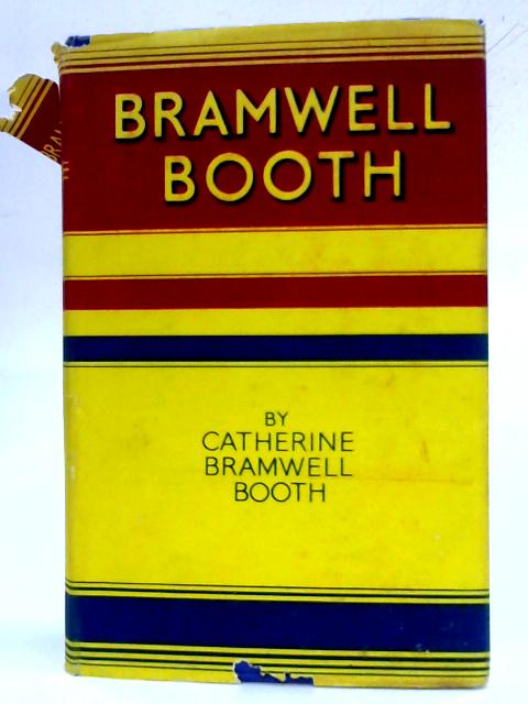 Bramwell Booth By Catherine Bramwell Booth