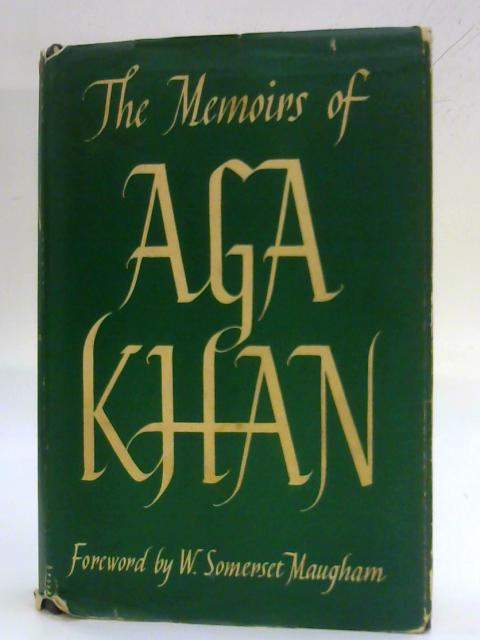 The Memoirs of Aga Khan: World Enough and Time By Sultan Muhammad Shah