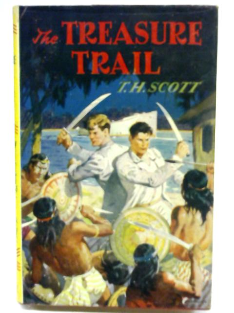 The Treasure Trail by T H Scott