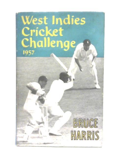West Indies Cricket Challenge 1957 By Bruce Harri