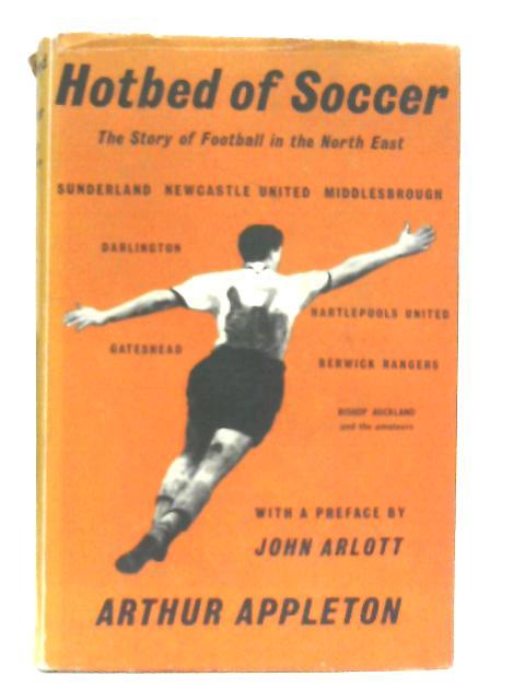 Hotbed of Soccer By Arthur Appleton