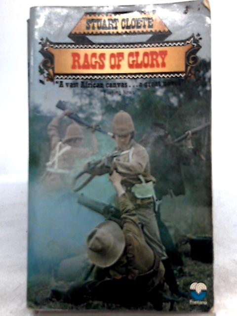 Rags of Glory By Stuart Cloete