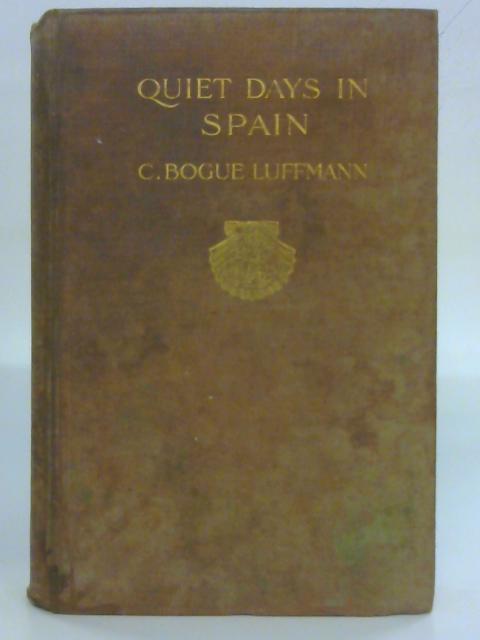 Quiet Days in Spain By C. BogueLuffmann
