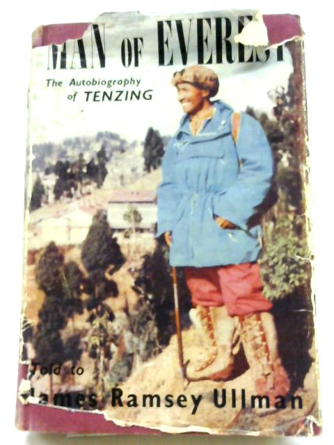 Man of Everest The Autobiography of Sherpa Tenzing By James Ramsey Ullman