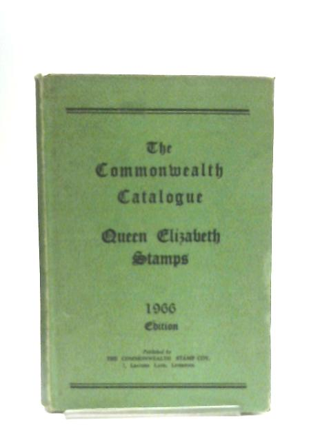 The Commonwealth Catalogue of Queen Elizabeth Period of Postage Stamps 1966 by Anon