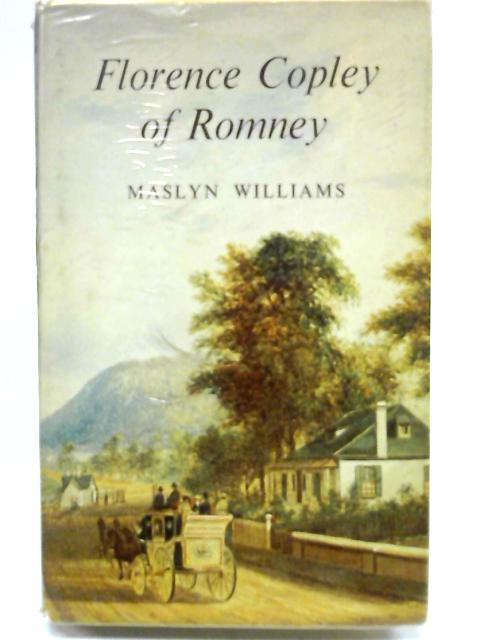 Florence Copley of Romney. By Maslyn Williams