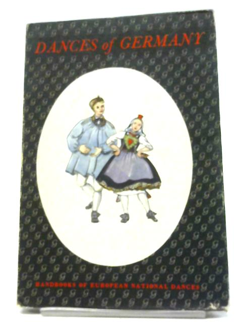 Dances of Germany (Handbooks of European National Dances Series) By Agnes Fyfe