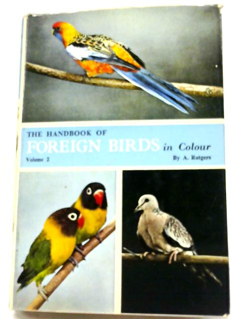 The Handbook of Foreign Birds Volume Two By A Rutgers