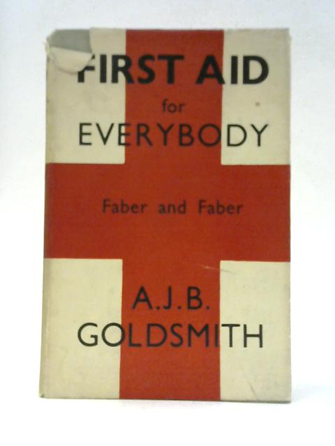 First Aid for Everybody by Allen John Bridson Goldsmith