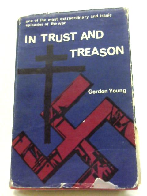 In Trust And Treason. The Strange Story of Suzanne Warren By Gordon Young