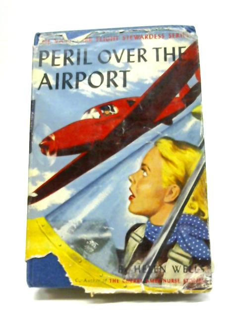 Peril Over The Airport by Helen Wells
