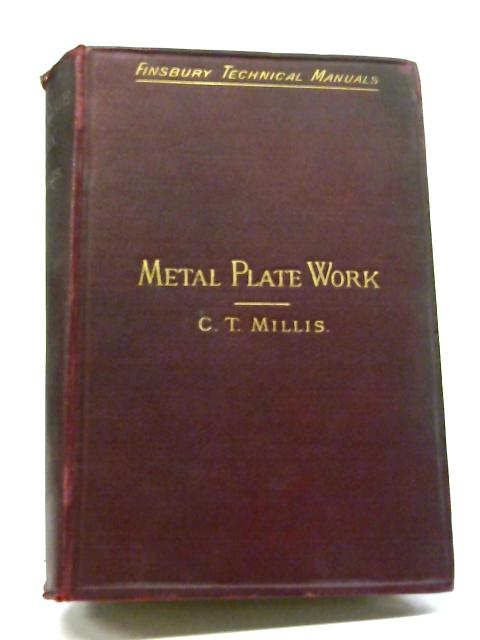 Metal Plate Work its Patterns and Their Geometry by C. T. Millis