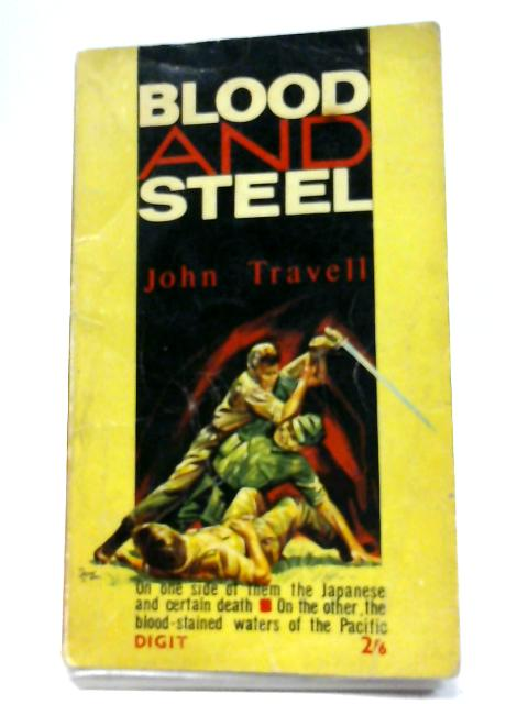 Blood and Steel By Travell, John
