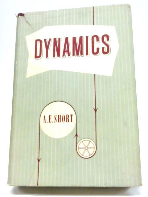 Dynamics By Albert Edward Short