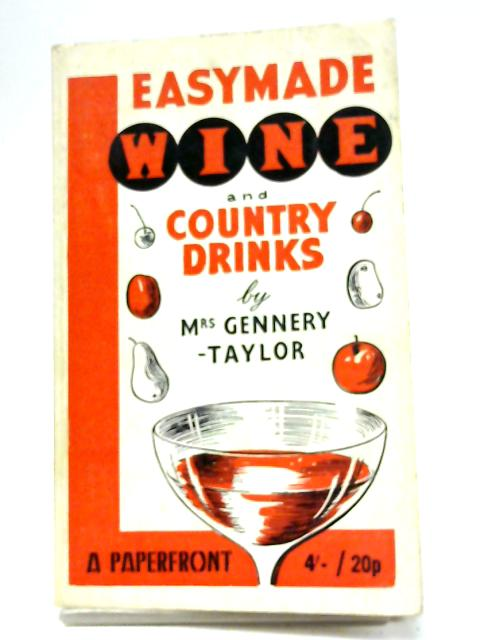Easy Made Wine and Country Drinks by Mrs Gennery-Taylor