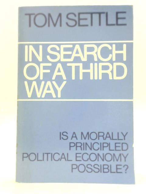 In Search of a Third Way by Tom Settle