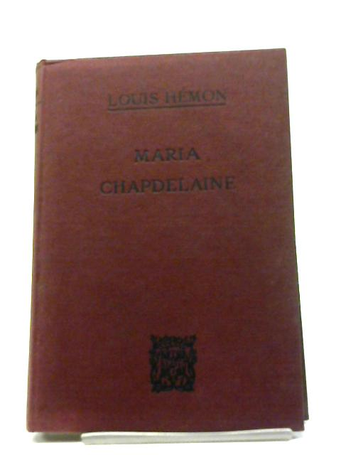 Maria Chapdelaine By Louis Hemon (edited by E. A. Phillips)