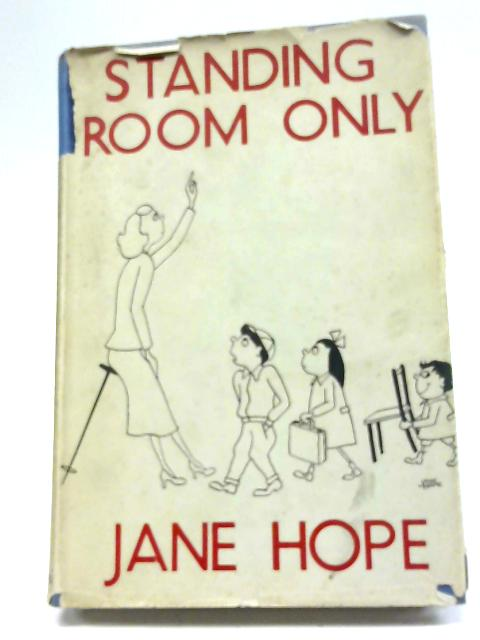 Standing Room Only, Or, The Battle of The Bulge By Jane Hope
