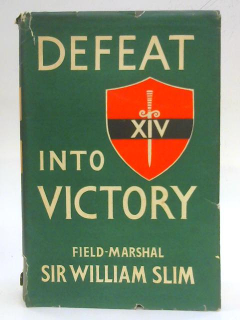Defeat into Victory by Sir William Slim