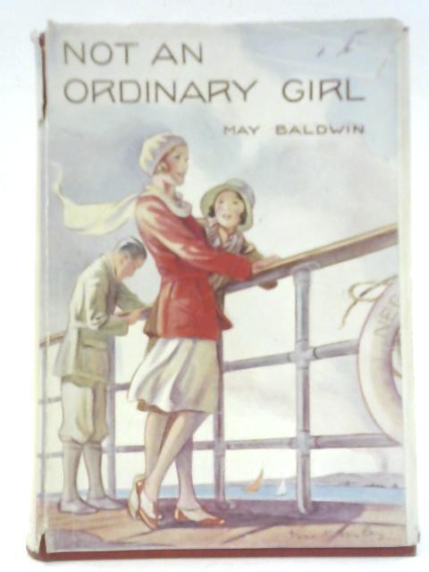 Not an Ordinary Girl by May Baldwin
