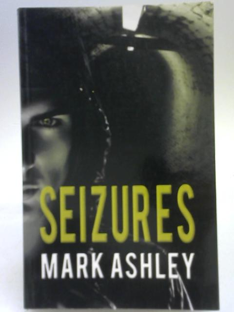 Seizures by Mark Ashley